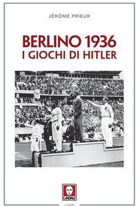 Berlino 1936, i giochi di Hitler