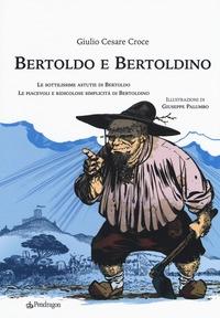 Bertoldo e Bertoldino. Le sottilissime astutie di Bertoldo