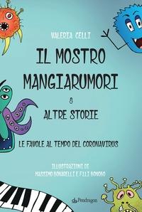 Il mostro mangiarumori & altre storie