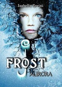 J. Frost. Aurora/ Isabella Zovini