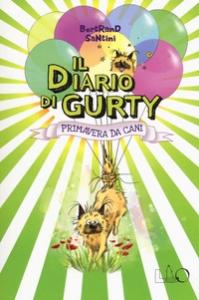 Il diario di Gurty. Primavera da cani