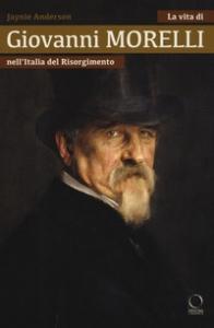 La vita di Giovanni Morelli nell'Italia del Risorgimento
