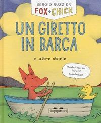 Fox + Chick. Un giretto in barca e altre storie