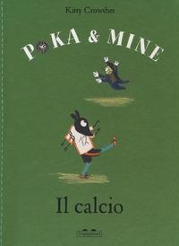 Poka & Mine. Il calcio