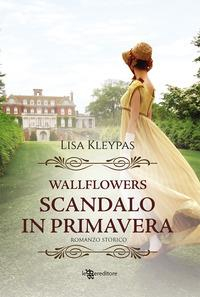 Wallflowers. [4]: Scandalo in primavera