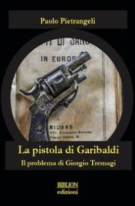 La pistola di Garibaldi