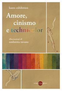 Amore, cinismo e technicolor
