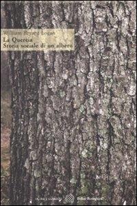 La quercia : storia sociale di un albero / William Bryant Logan