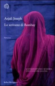 Lo scrivano di Bombay / Anjali Joseph ; traduzione di Manuela Faimali