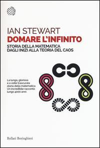 Domare l'infinito : storia della matematica dagli inizi alla teoria del caos / Ian Stewart ; traduzione di Angela Iorio