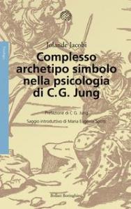 Complesso archetipo simbolo nella psicologia di C. G. Jung