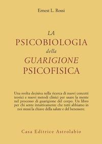 La psicobiologia della guarigione psicofisica