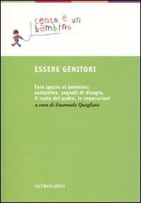Essere genitori / O. Caccia ... [et al.] ; a cura di Emanuela Quagliata