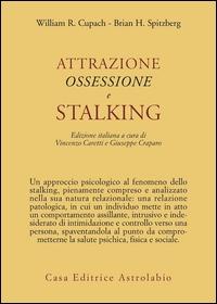 Attrazione, ossessione e stalking