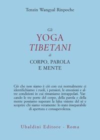 Lo yoga tibetano di corpo, parola e mente