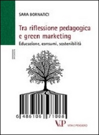 Tra riflessione pedagogica e green marketing