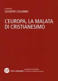 L'Europa, la malata di cristianesimo