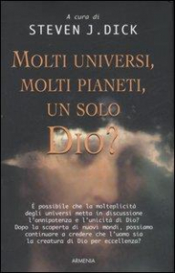 Molti universi, molti pianeti, un solo Dio?