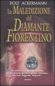 La maledizione del diamante fiorentino