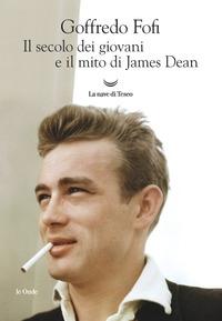 Il secolo dei giovani e il mito di James Dean