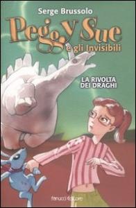 Peggy Sue e gli invisibili. La rivolta dei draghi