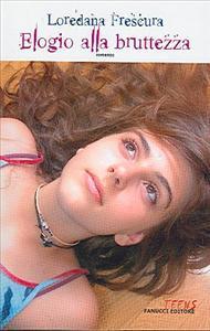 Elogio alla bruttezza / Loredana Frescura