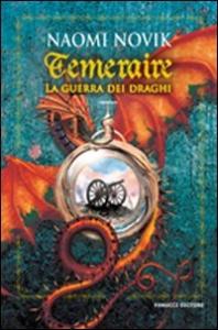 Temeraire . [3], La guerra dei draghi