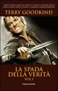 La spada della verità / Terry Goodkind. Vol. 1