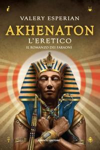 Akhenaton l'eretico