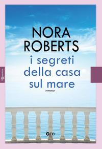 I segreti della casa sul mare / Nora Roberts