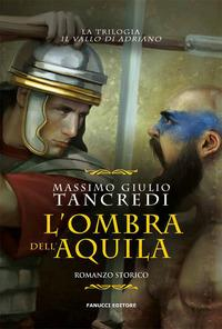 Vol. 3: L'ombra dell'aquila