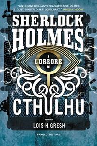 Sherlock Holmes e l'orrore di Cthulhu