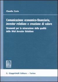 Comunicazione economico-finanziaria, investor relations e creazione di valore