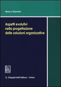Aspetti evolutivi nella progettazione delle soluzioni organizzative