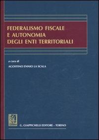 Federalismo fiscale e autonomia degli enti territoriali