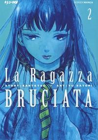 La ragazza bruciata / story Kantetsu ; art Yu Satomi ; [traduzione Christine Minutoli]. Vol. 2