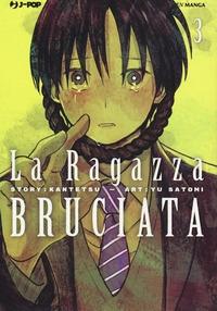 La ragazza bruciata / story Kantetsu ; art Yu Satomi ; [traduzione Christine Minutoli]. Vol. 3