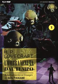 L'ombra venuta dal tempo / H. P. Lovecraft ; adattamento e disegni di Gou Tanabe. 1