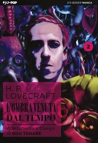 L'ombra venuta dal tempo / H. P. Lovecraft ; adattamento e disegni di Gou Tanabe. 2