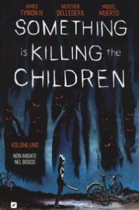Something is killing the children. Volume 1, Non andate nel bosco