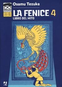 La fenice. [Vol.] 4: Libro del mito
