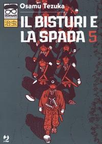 Il bisturi e la spada / Osamu Tezuka. 5