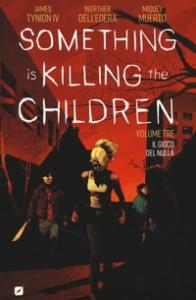 Something is killing the children. Volume 3, Il gioco del nulla