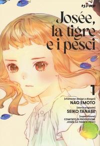 Josée, la tigre e i pesci / character design e disegni Nao Emoto ; storia originale Seiko Tanabe ; supervisione comitato di produzione Josée, la tigre e i pesci. 1