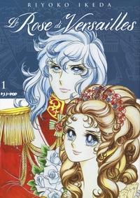 Le rose di Versailles : Lady Oscar collection / Riyoko Ikeda. Vol. 1