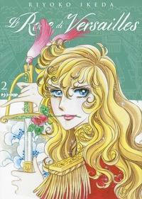 Le rose di Versailles : Lady Oscar collection / Riyoko Ikeda. Vol. 2