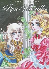 Le rose di Versailles : Lady Oscar collection / Riyoko Ikeda. Vol. 3