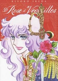 Le rose di Versailles : Lady Oscar collection / Riyoko Ikeda. Vol. 5