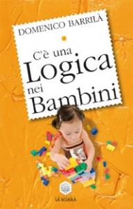 C'è una logica nei bambini / Domenico Barrilà