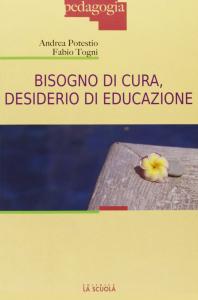Bisogno di cura, desiderio di educazione